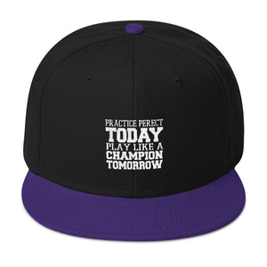 Practice Makes Champions Snapback Hat