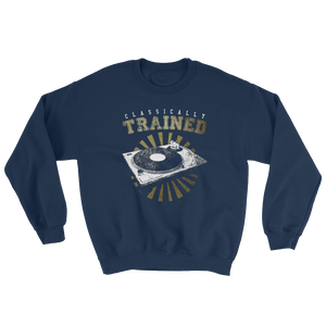 Classically Trained Sweatshirt - Vinyl Clothing Co - DJ Apparel Clothing Disc Jockey Vinyl Gear