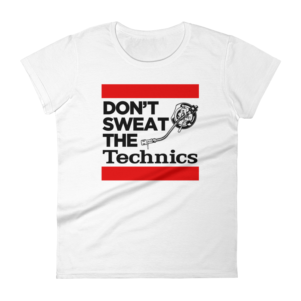 Don't Sweat The Technics Women's Short Sleeve T-Shirt - Vinyl Clothing Co - DJ Apparel Clothing Disc Jockey Vinyl Gear