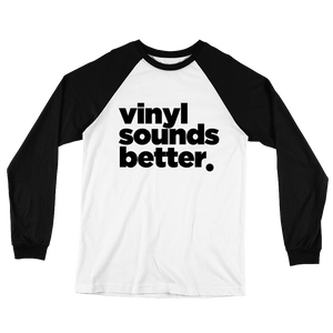 Vinyl Sounds Better Raglan Shirt