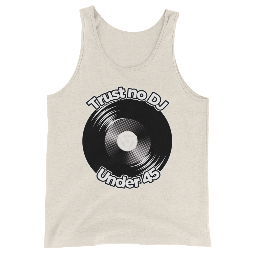 Trust No DJ Under 45 Unisex  Tank Top - Vinyl Clothing Co - DJ Apparel Clothing Disc Jockey Vinyl Gear