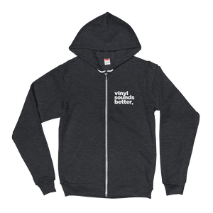 Vinyl Sounds Better Zip Hoodie Sweater - Vinyl Clothing Co - DJ Apparel Clothing Disc Jockey Vinyl Gear