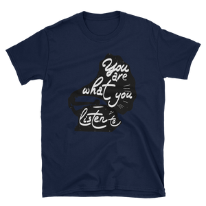 You Are What You Listen To Short-Sleeve Unisex T-Shirt - Vinyl Clothing Co - DJ Apparel Clothing Disc Jockey Vinyl Gear