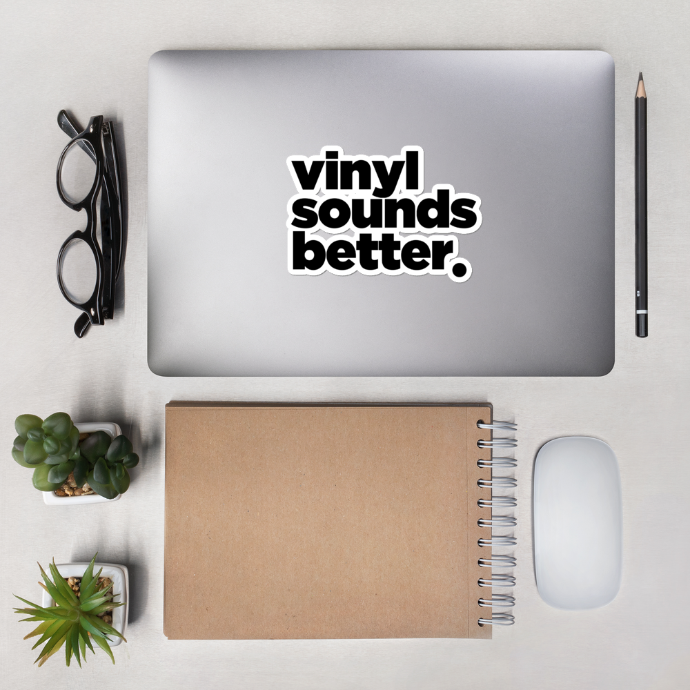 Vinyl Sounds Better Bubble-free stickers