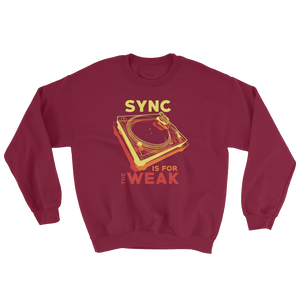 Sync Is For The Weak Sweatshirt