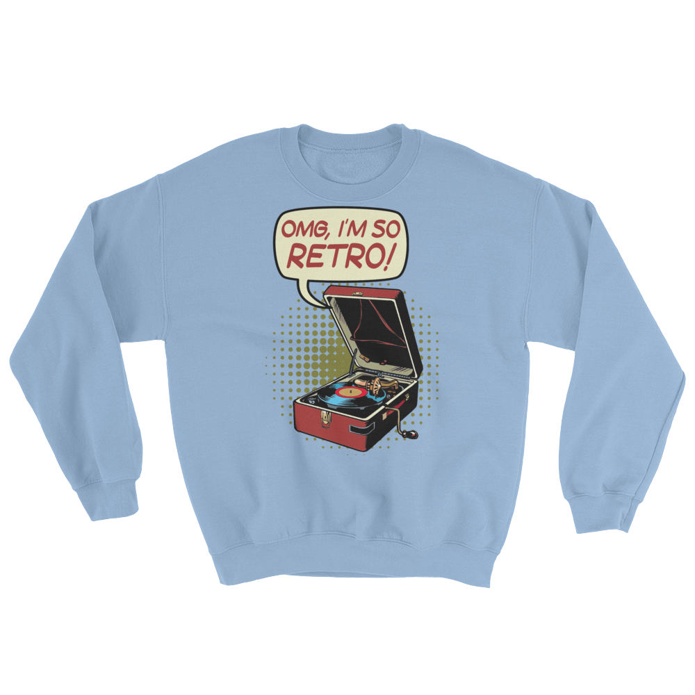 OMG I'm So Retro Sweatshirt