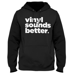 Vinyl Sounds Better Hoodie (Black) - Vinyl Clothing Co - DJ Apparel Clothing Disc Jockey Vinyl Gear