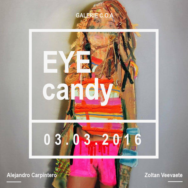 EYE Candy - Alejandro Carpintero + Zoltan Veevaete