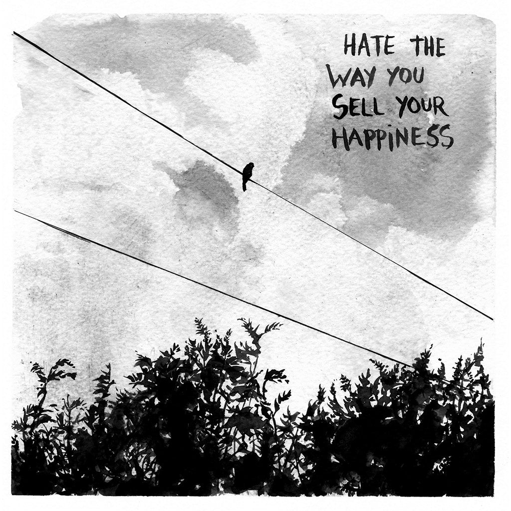 Hate The Way You Sell Happiness