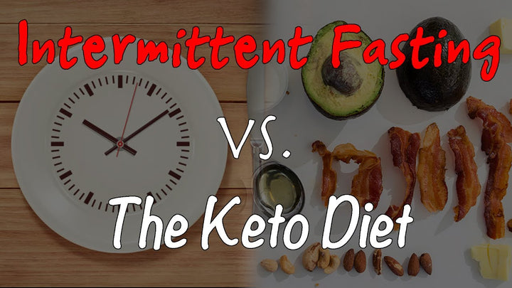 Intermittent Fasting Versus Ketogenic Diet