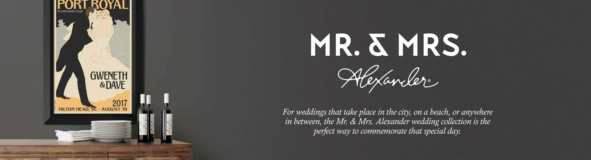 For weddings that take place in the city, on a beach, or anywhere in between, the Mr & Mrs Alexander wedding collection is the perfect way to commemorate that special day.