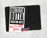 Straight Out of Vacation Days Passport Cover and Luggage Tag - Something Sweet Party Favors LLC