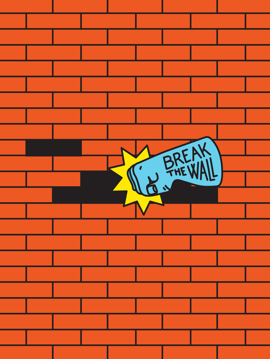BREAK THE WALL POSTER