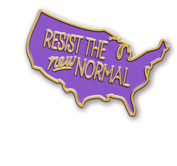 Resist the New Normal Pin