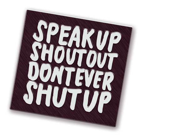 Speak Up Shout Out Pin