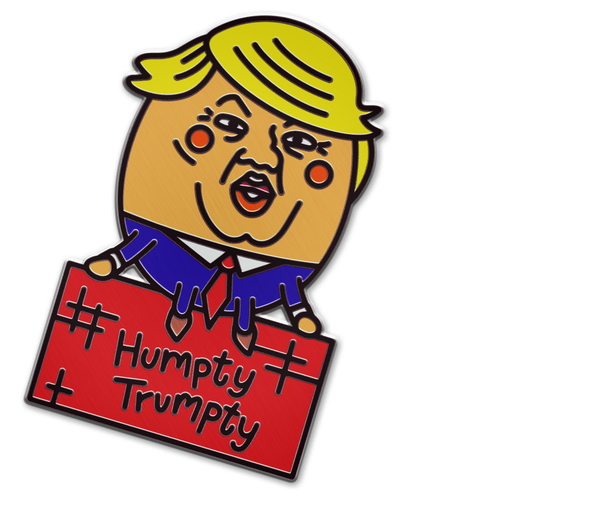 HUMPTY TRUMPTY PIN