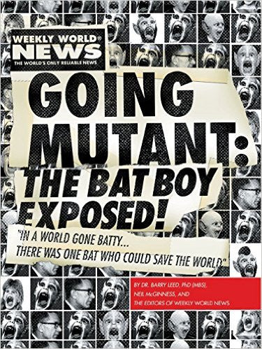 Going Mutant - The Bat Boy Exposed! Signed By Author and CEO of WWN