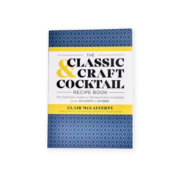 """The Classic & Craft Cocktail Recipe Book"" (Signed by the Author)"
