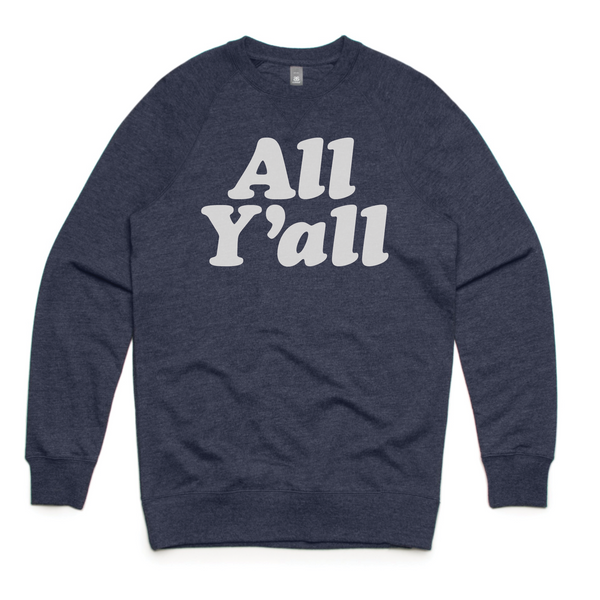 All Y'all Sweatshirt