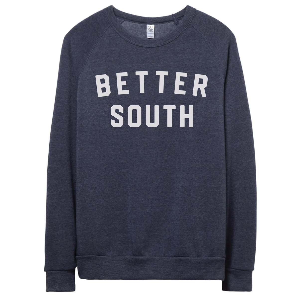 Better South Sweatshirt (Stitched Felt Lettering)