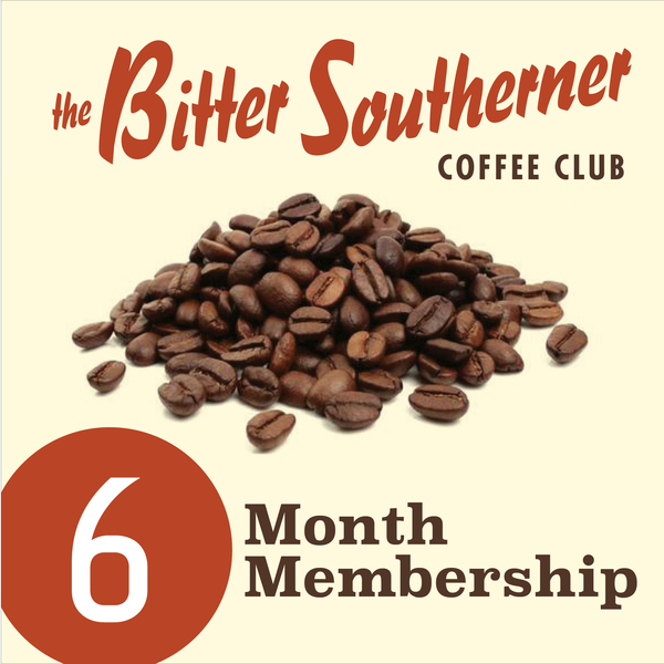The Bitter Southerner Coffee Club - Six Month Plan