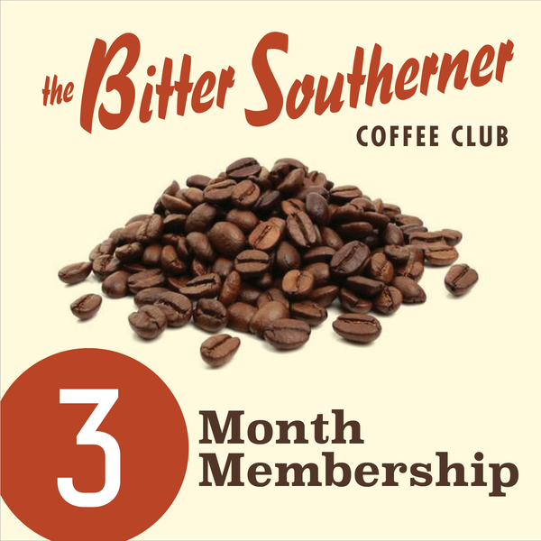 The Bitter Southerner Coffee Club - Three Month Plan