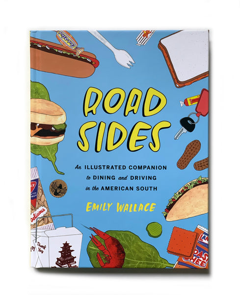 Road Sides: An Illustrated Companion to Dining & Driving in the American South