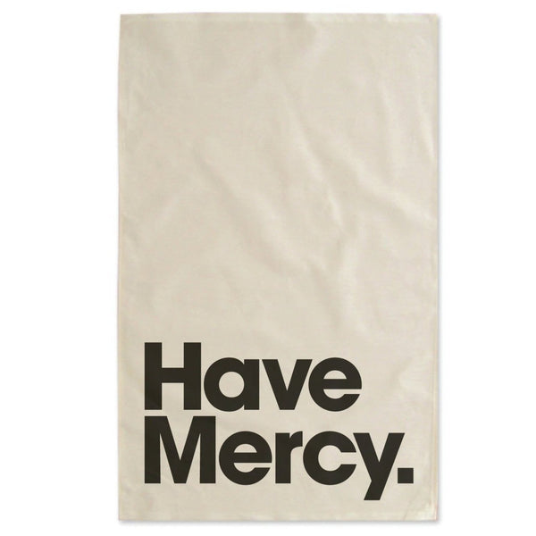 Have Mercy Tea Towel