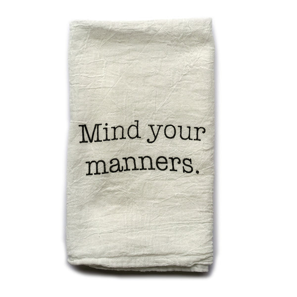 Mind Your Manners Kitchen Towel