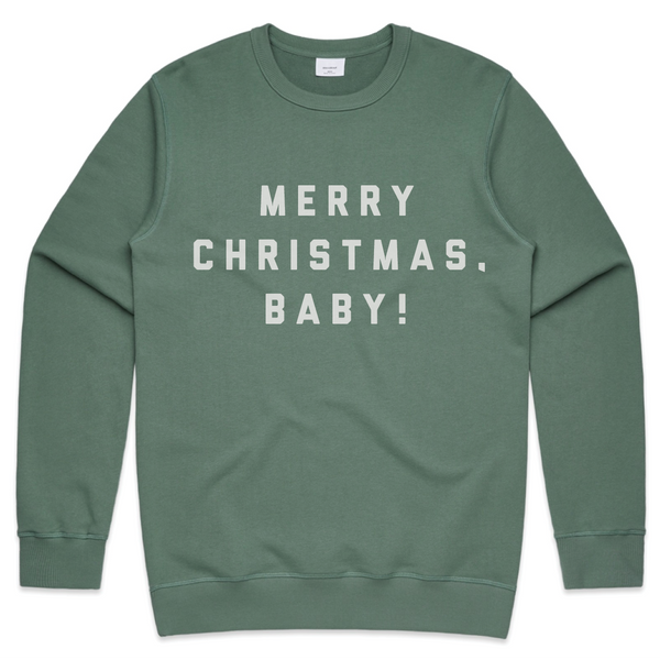 Merry Christmas Baby! (Sweatshirt)