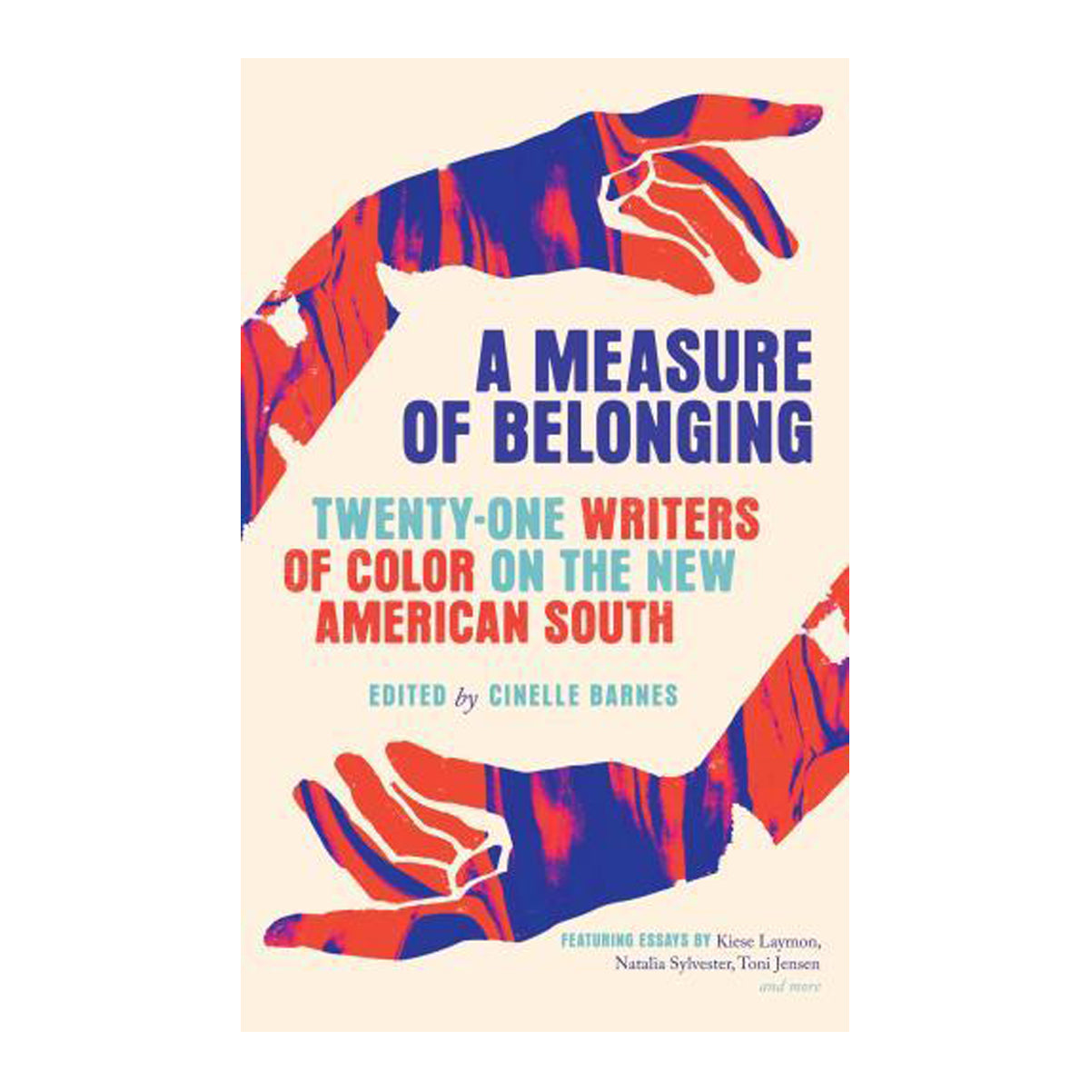 A Measure of Belonging: Twenty-One Writers of Color on the New American South