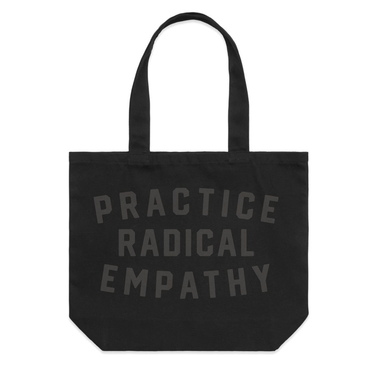Practice Radical Empathy Tote Bag - Black Canvas
