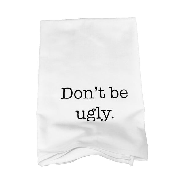 Don't Be Ugly Kitchen Towel