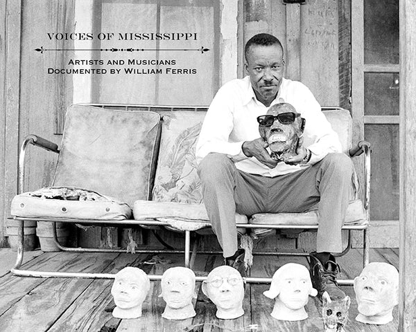 """Voices of Mississippi: Artists and Musicians Documented by William Ferris"""
