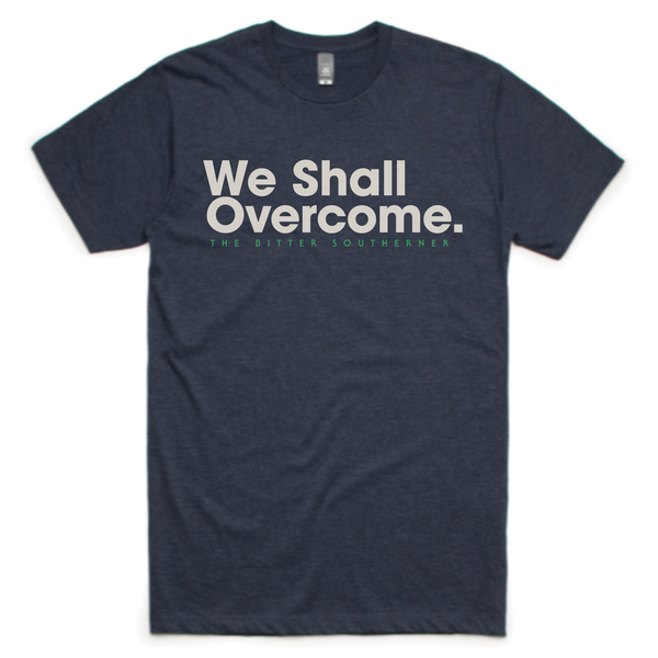 We Shall Overcome T-Shirt: Edition of 100