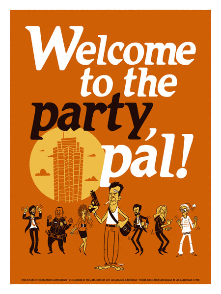 Welcome to the Party, Pal! Print by Ian Glaubinger