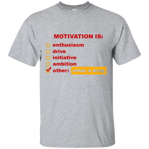 Motivational t shirt. What is Motivation? What a drag. - Naruto Way