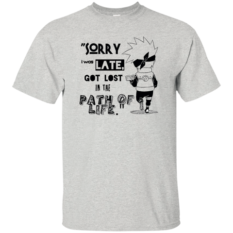 I was Late - Custom Ultra Cotton T-Shirt - Naruto Way