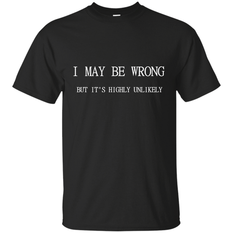 I MAY BE WRONG SHIRT - Naruto Way