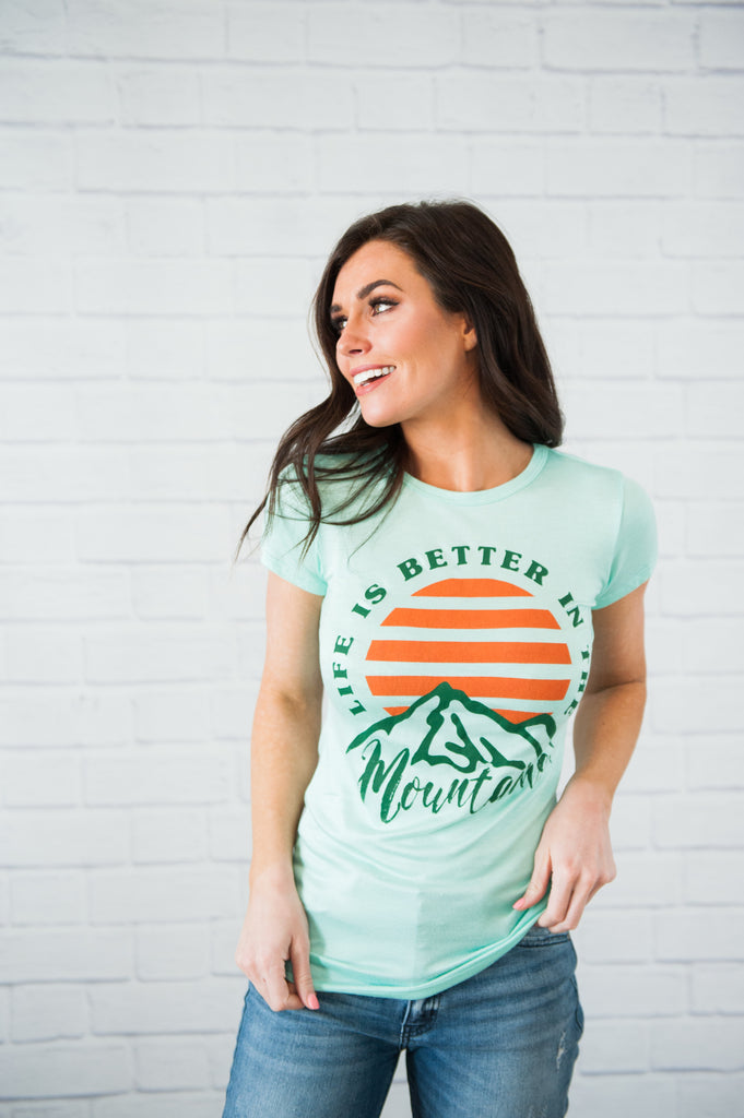 Life is Better in the Mountains Teal