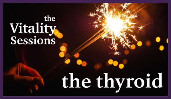 The VITALITY Sessions: Thyroid - March 09