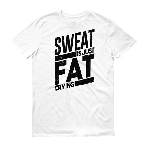 Sweat Is Just Fat Crying. Get $5 Off Today!