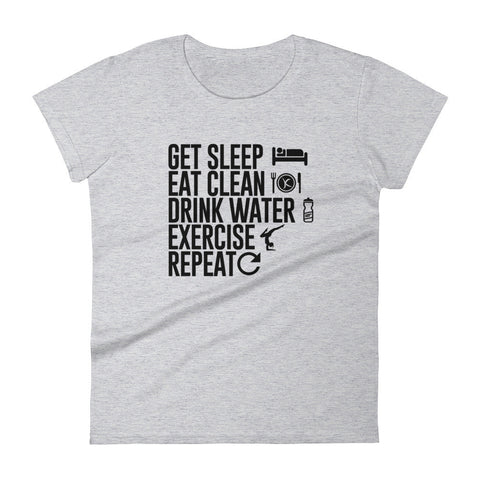 Get Sleep•Eat Clen•Drink Water•Exercise•Repeat - Get $4 Off Today! - Kai Fit Life, T-Shirts