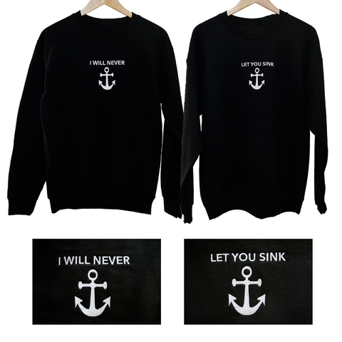 I Will Never Let You Sink Couples Crewneck Sweatshirt