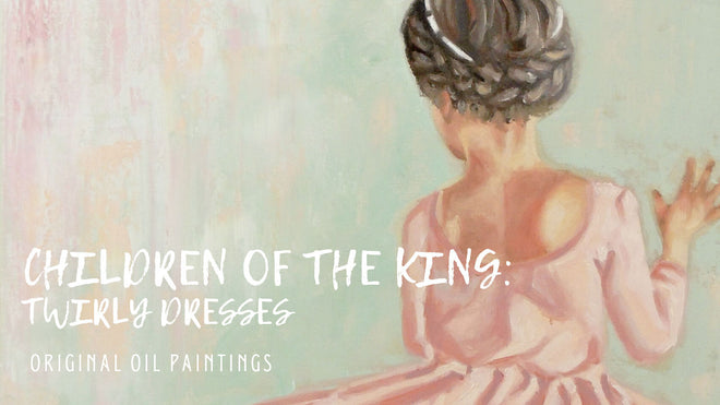 Children of the King: Twirly Dresses Original Paintings