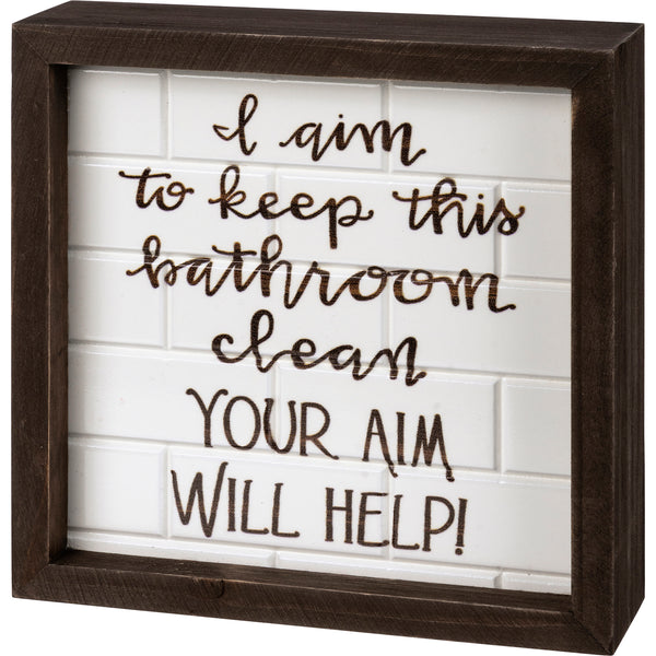 Inset Box Sign - Your Aim Will Help