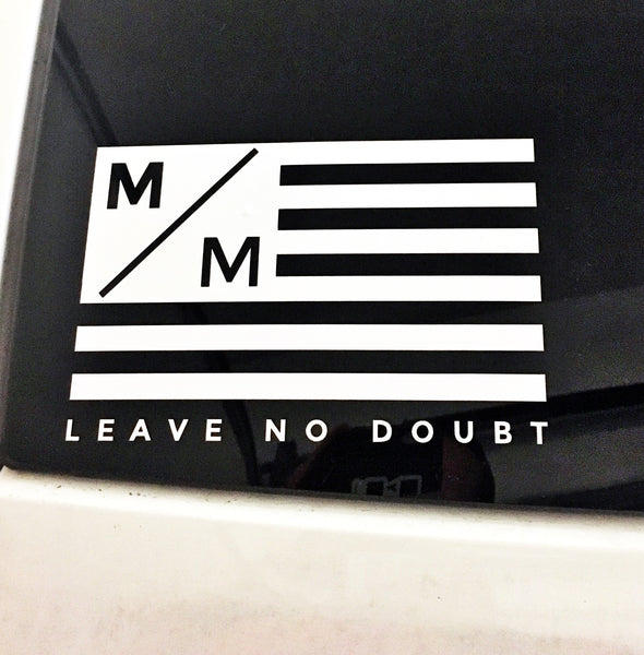 Mind/Matter Flag - LEAVE NO DOUBT Car Sticker - White Vinyl