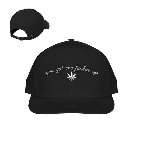 You Got Me Fucked Up Leaf Baseball Hat