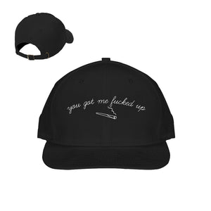 You Got Me Fucked Up Blunt Baseball Hat