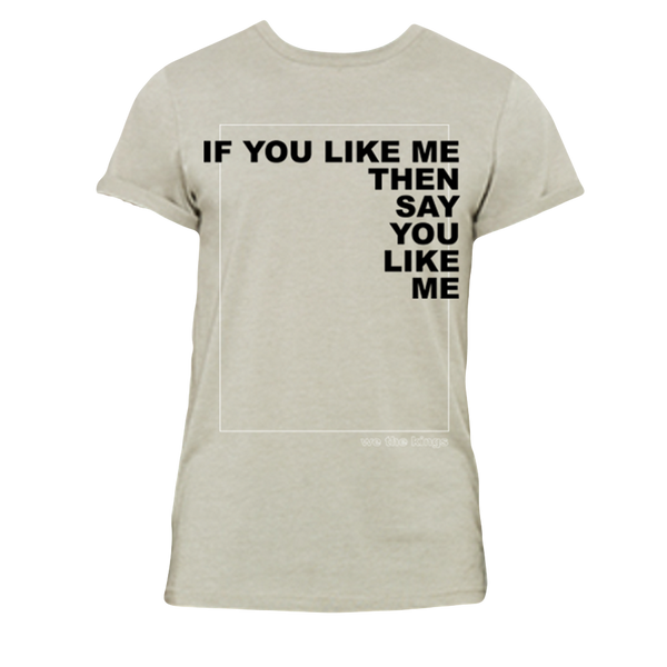 If You Like Me Tee